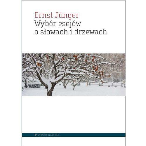 Wybór esejów o słowach i drzewach - Jeśli zamówisz do 14:00, wyślemy tego samego dnia., Aletheia