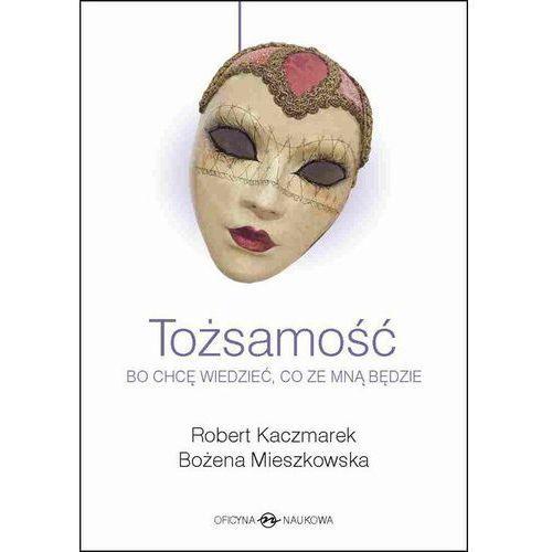 Tożsamość - Robert Kaczmarek, Bożena Mieszkowska (9788364363337)