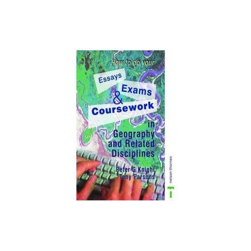 How to do your Essays, Exams and Coursework in Geography and Related Disciplines (9780748766765)