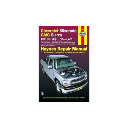 Chevrolet Silverado i GMC Sierra Pick-ups 1999 - 2005 (9781563926815)