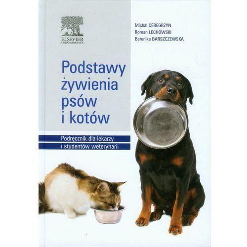 Podstawy żywienia psów i kotów. Podręcznik dla lekarzy i studentów weterynarii, oprawa twarda