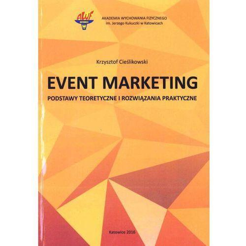 Event Marketing Podstawy teoretyczne i rozwiązania praktyczne, Krzysztof Cieślikowski