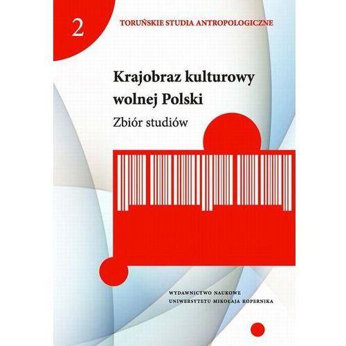 Krajobraz kulturowy wolnej Polski Zbiór studiów (9788323130000)