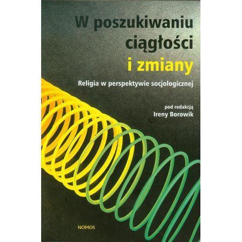 W poszukiwaniu ciągłości i zmiany - Irena Borowik (2012)