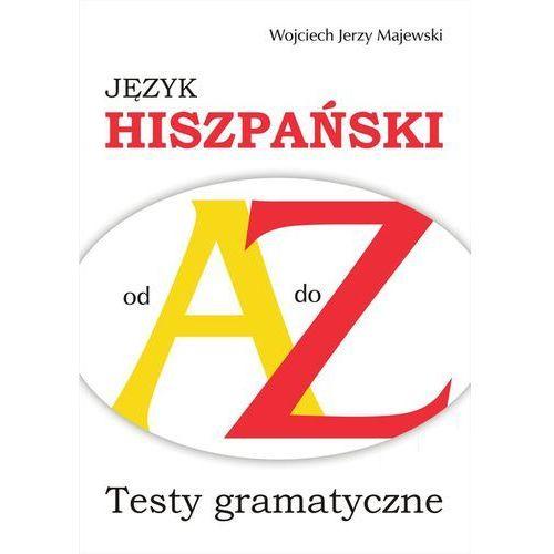 Język hiszpański od A do Z - Majewski Wojciech Jerzy (9788364016202)