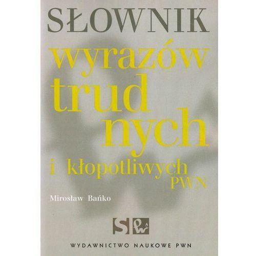 Słownik wyrazów trudnych i kłopotliwych PWN (368 str.)
