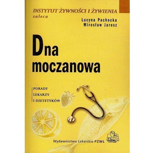 Dna moczanowa Porady lekarzy i dietetyków (Pachocka Lucyna, Jarosz Miros?aw)