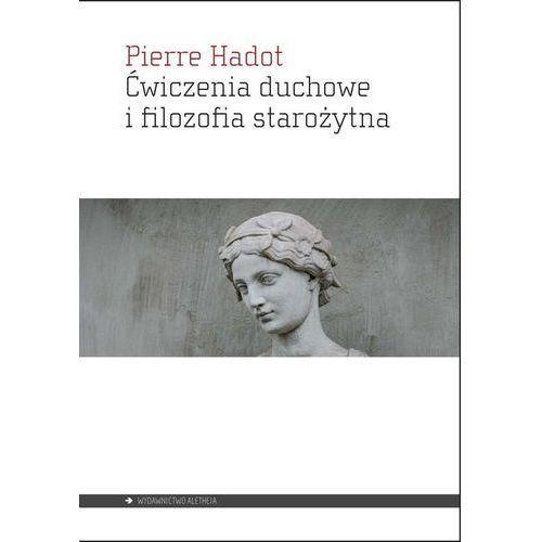 Ćwiczenia duchowe i filozofia starożytna - Pierre Hadot