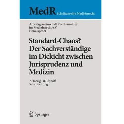 Standard-Chaos? Der Sachverstandige Im Dickicht Zwischen Jurisprudenz Und Medizin (9783662439869)