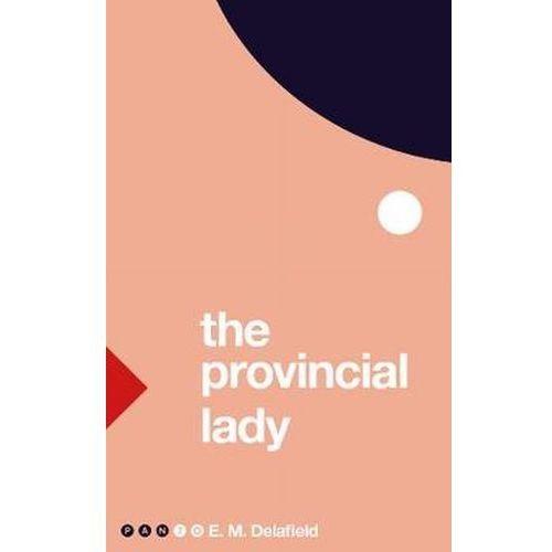 The Provincial Lady - Delafield E. M. (9781509858453)