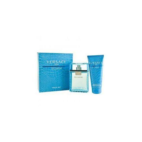 Versace Man Eau Fraiche, zestaw perfum edt 100ml + 100ml żel pod prysznic (M)