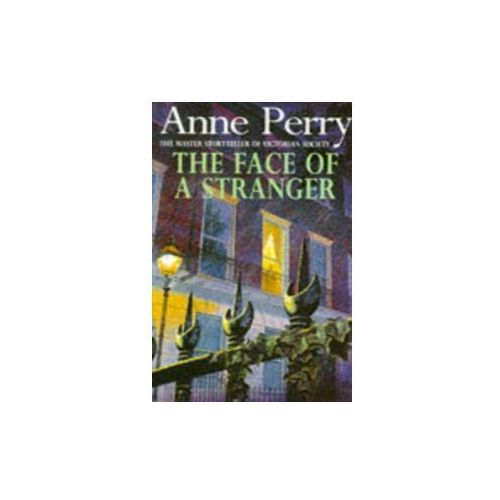 Face of a Stranger (William Monk Mystery, Book 1) (9780747243557)