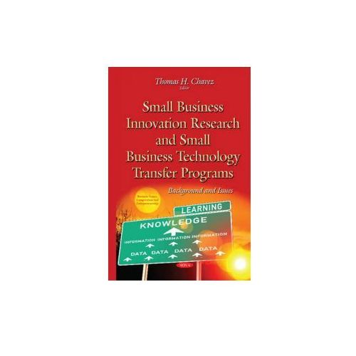 Small Business Innovation Research & Small Business Technology Transfer Programs (9781634825320)