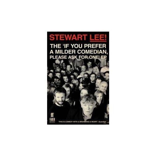 Stewart Lee If You Prefer A Milder Comed