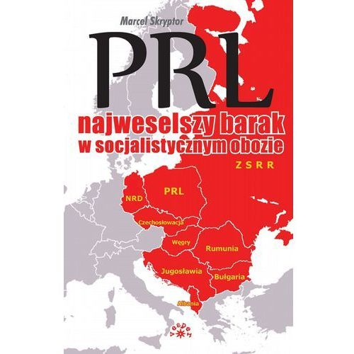 PRL najweselszy barak w socjalistycznym obozie - Marcel Skryptor (Marcel Skryptor)