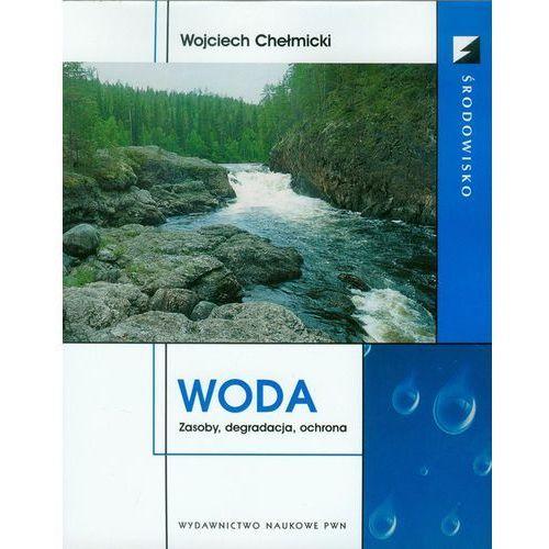Woda Zasoby degradacja ochrona, Wydawnictwo Naukowe PWN