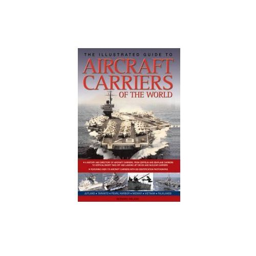 Illustrated Guide to Aircraft Carriers of the World