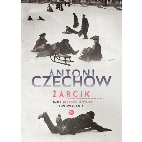 Żarcik i inne (bardzo różne) opowiadania - Antoni Czechow (MOBI)