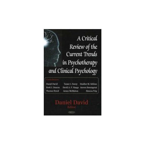 Critical Review of the Current Trends in Psychotherapy and Clinical Psychology (9781600212192)