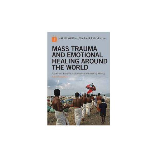 Mass Trauma and Emotional Healing Around the World (9780313375408)