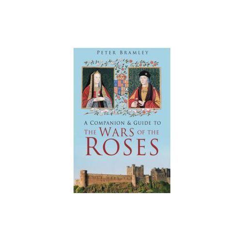 Companion and Guide to the Wars of the Roses