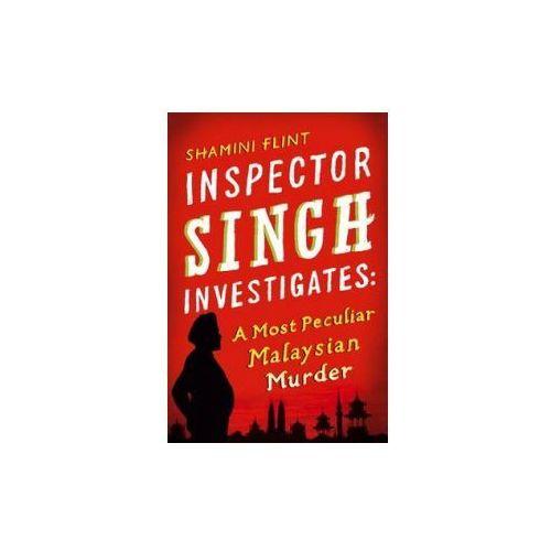 Inspector Singh Investigates: A Most Peculiar Malaysian Murder (9780749929756)