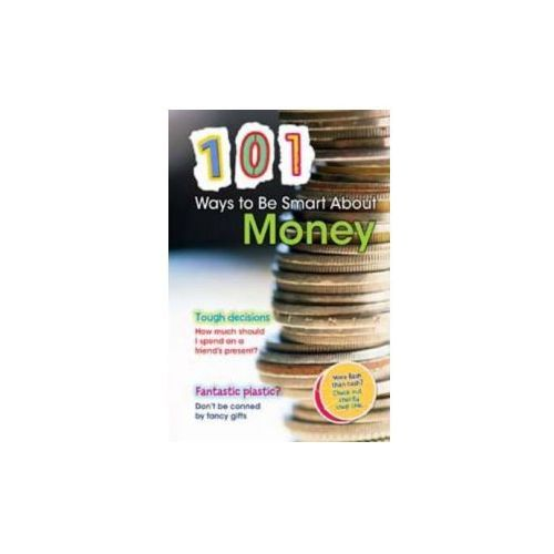 101 Ways To Be Smart About Money, Vickers, Rebecca