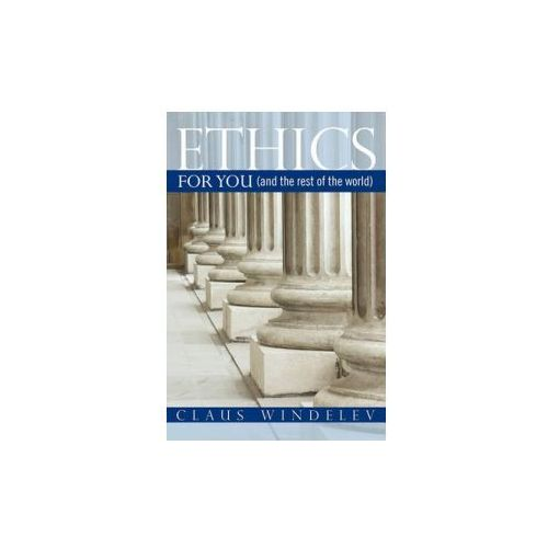 Ethics: For You (and the Rest of the World)