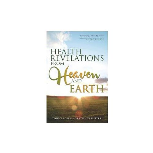 Health Revelations from Heaven and Earth (9781781807231)