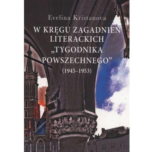 """W kręgu zagadnień literackich """"Tygodnika Powszechnego"""" (1945-1953), Evelina Kristanova"""