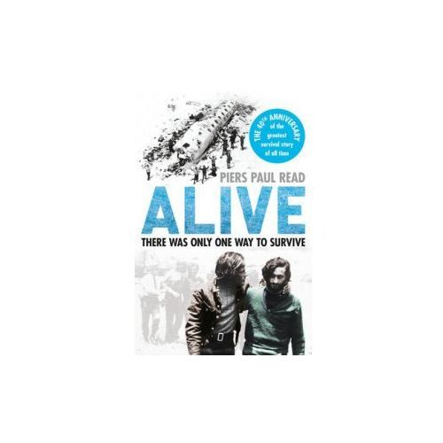Alive : The True Story Of The Andes Survivors (9780099574521)