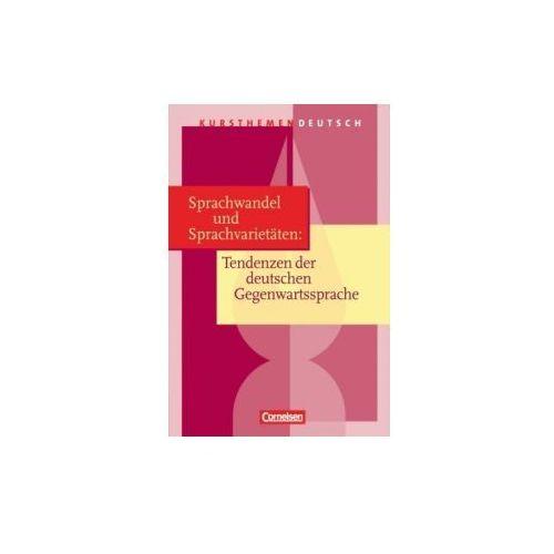 Sprachwandel und Sprachvarietäten: Tendenzen der deutschen Gegenwartssprache