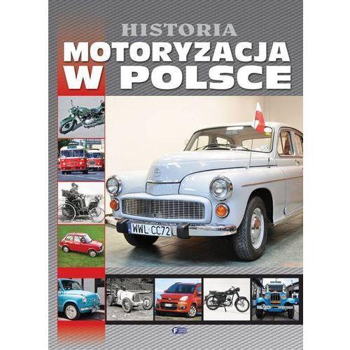 HISTORIA MOTORYZACJA W POLSCE TW (9788377056622)
