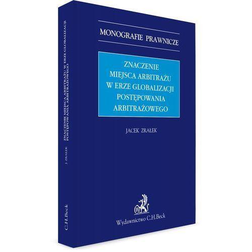 Znaczenie miejsca arbitrażu w erze globalizacji postępowania arbitrażowego, C.H. Beck