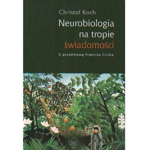 Neurobiologia na tropie świadomości (2008)