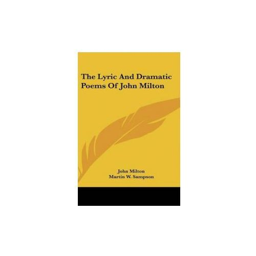 THE LYRIC AND DRAMATIC POEMS OF JOHN MIL (9780548346587)