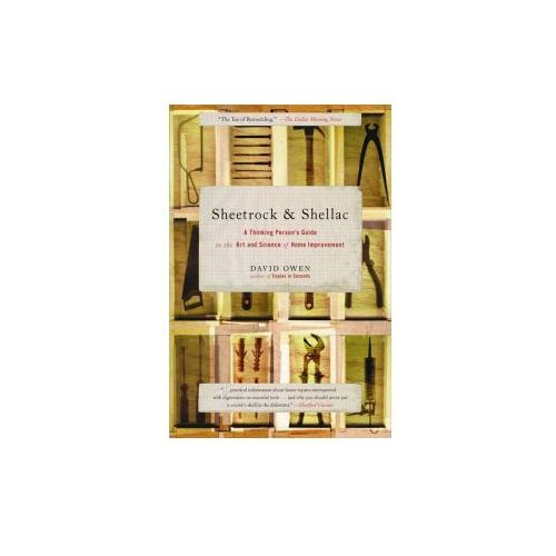 Sheetrock & Shellac: A Thinking Person's Guide to the Art and Science of Home Improvement (9780743251204)