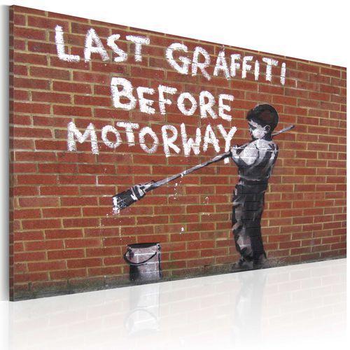 Obraz - Ostatnie graffiti przed autostradą (Banksy) bogata chata, A0-N1800
