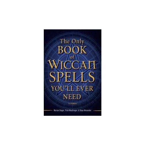 The Only Wiccan Spell Book You'll Ever Need (9781440542756)