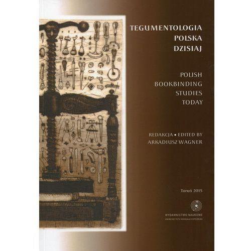 EBOOK Tegumentologia polska dzisiaj. Polish bookbinding studies today - TYSIĄCE PRODUKTÓW W ATRAKCYJNYCH CENACH, Wydawnictwo Naukowe Umk
