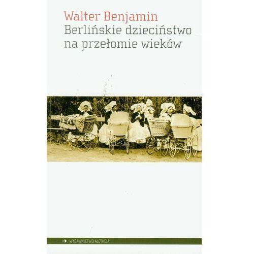 Berlińskie dzieciństwo na przełomie wieków (9788362858002)