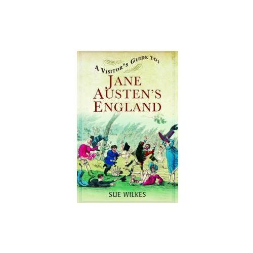 A Visitor's Guide To Jane Austen's England (9781781592649)