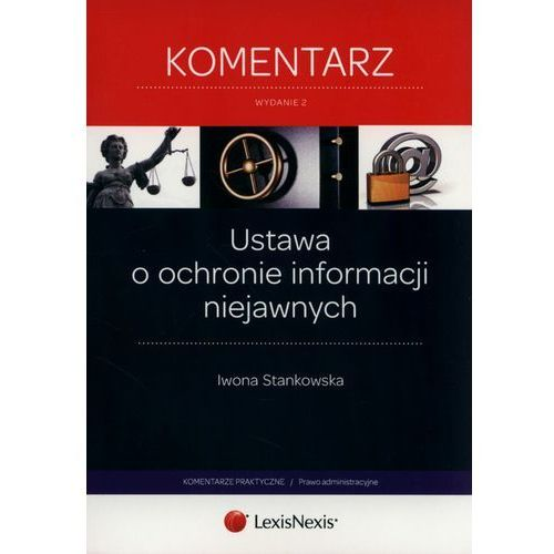 Ustawa o ochronie informacji niejawnych Komentarz (9788327806796)