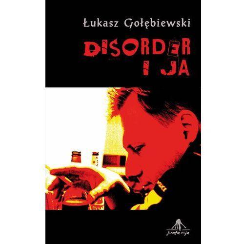 Disorder i ja - Łukasz Gołębiewski, Gołebiewski Łukasz