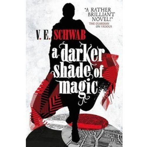 Darker Shade of Magic, Schwab, V. E.