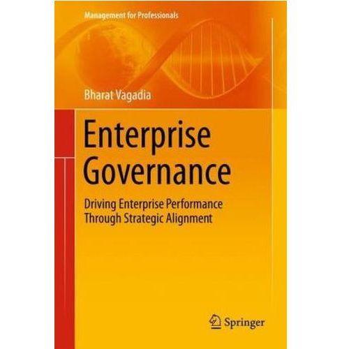 Enterprise Governance Driving Enterprise Performance Through Strategic Alignment (298 str.)