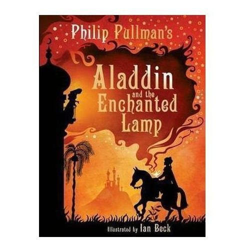 Aladdin and the Enchanted Lamp, Pullman, Philip
