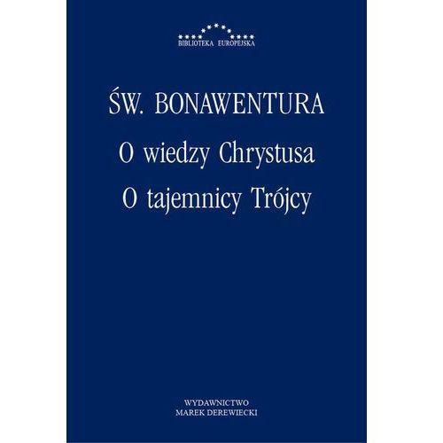 O wiedzy Chrystusa, O tajemnicy Trójcy - Św. Bonawentura, Mikołaj Olszewski