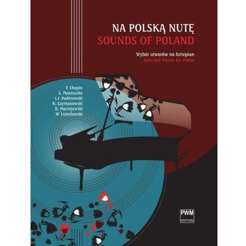 Pwm  różni - na polską nutę. wybór utworów na fortepian