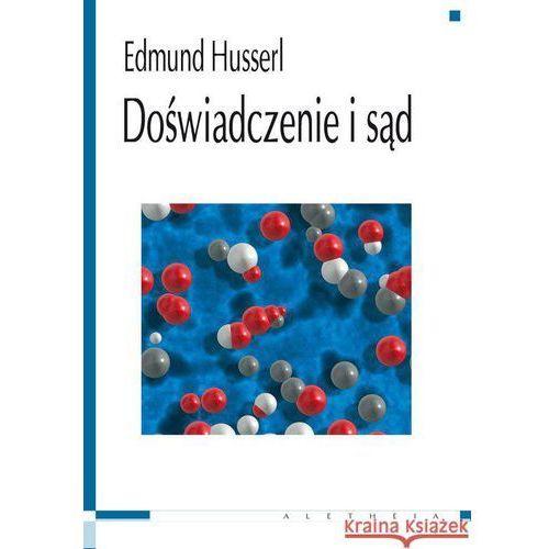 Doświadczenie i sąd - Edmund Husserl (9788389372482)